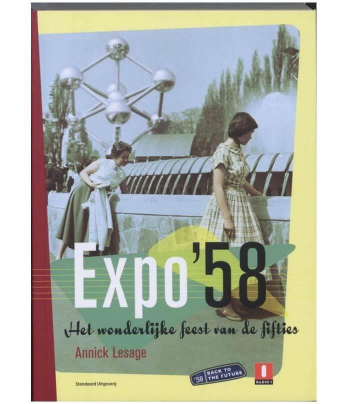 Expo '58. Het wonderlijk feest van de fifties